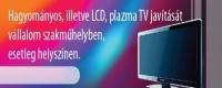 TV- LCD JAVÍTÁS  GYÁL, VECSÉS, ÓCSA  06203412227