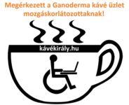 Megérkezett a Ganoderma kávé üzlet mozgáskorlátozottaknak!